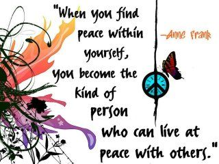 Peace: Spiritual, Wise, Quote, Truths, Inner Peace, Anne Frank, Annefrank, Things, Finding Peace