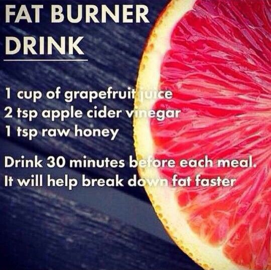 Fat burner drink made with grapefruit,  apple cider vinegar, and raw honey                                                                                                                                                                                 More