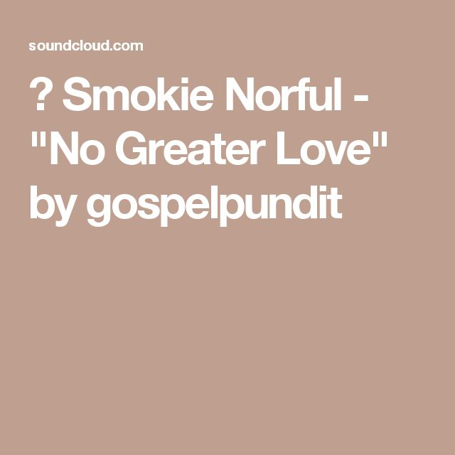 "▶ Smokie Norful - ""No Greater Love"" by gospelpundit"