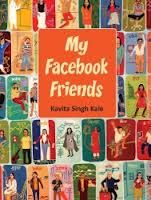 My Facebook Friends open up a great way to find out about the people and places. inspired by the virtual phenomenon of social networking, Kavitha's imaginative take on it brings together her love of travel, meeting new people and her painterly skills, offering a more real and almost tactile experience to the reader.