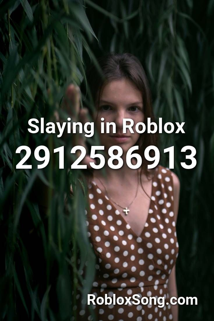 Slaying In Roblox Roblox Id Roblox Music Codes In 2020 Roblox