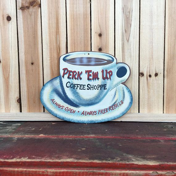 Perk ' Em Up Coffee Shop Vintage Style Metal Sign ~ 50s Retro Diner Sign ~ Diner Sign ~ Craft supplies ~ Coffee ~ Rustic Coffee Sign