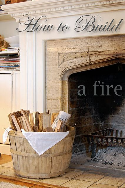 How to build a fire. Maybe I'll have a wood burning fire place some day!