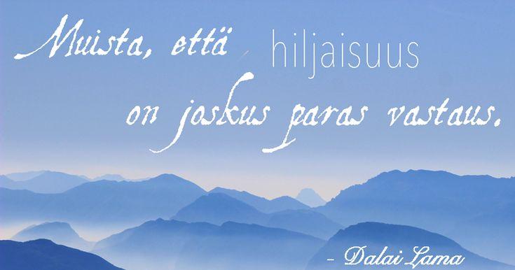 """""""Muista, että hiljaisuus on joskus paras vastaus."""" Dalai Laman viisaat sanat voivat toimia arvokkaana elämänohjeena – tässä niistä koostettuna 9!"""