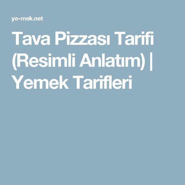 Tava Pizzası Tarifi (Resimli Anlatım)   Yemek Tarifleri