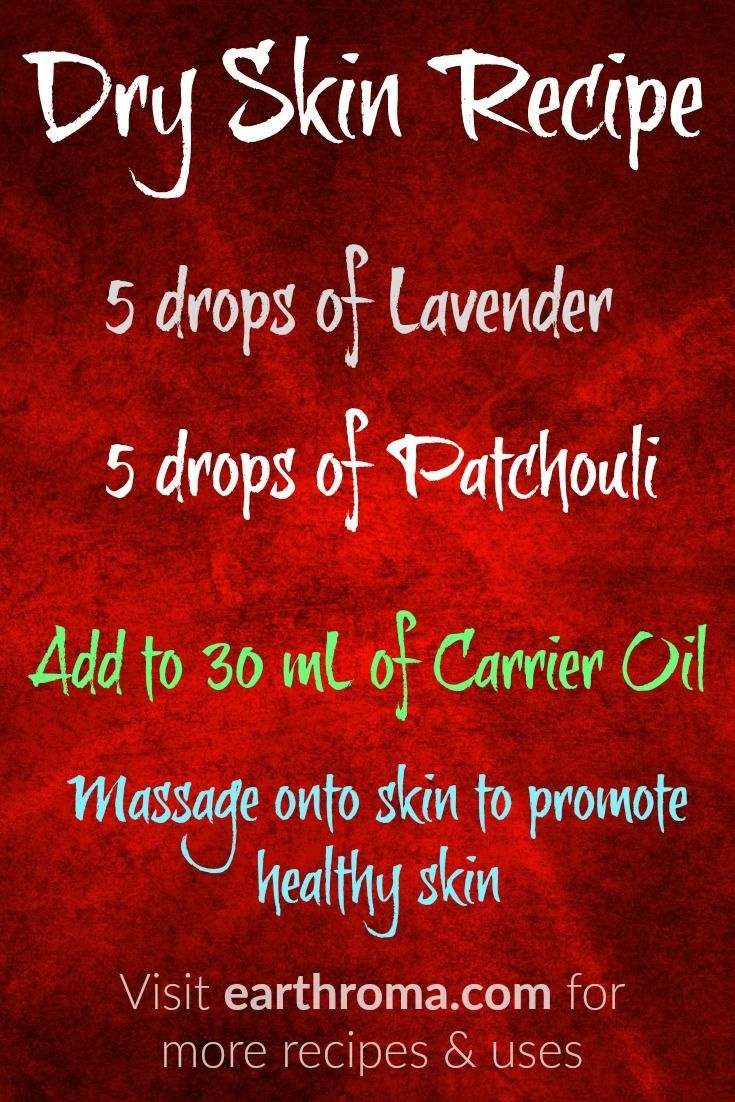 Dry Skin Essential Oil Recipe / Blend.  5 drops of Lavender Essential oil. 5 drops of Patchouli Essential oil.  Add to 30 mL (1 oz) of Carrier Oil and massage onto skin.  Will promote healthy skin and speed up cell growth.  visit http://earthroma.com for more recipes.