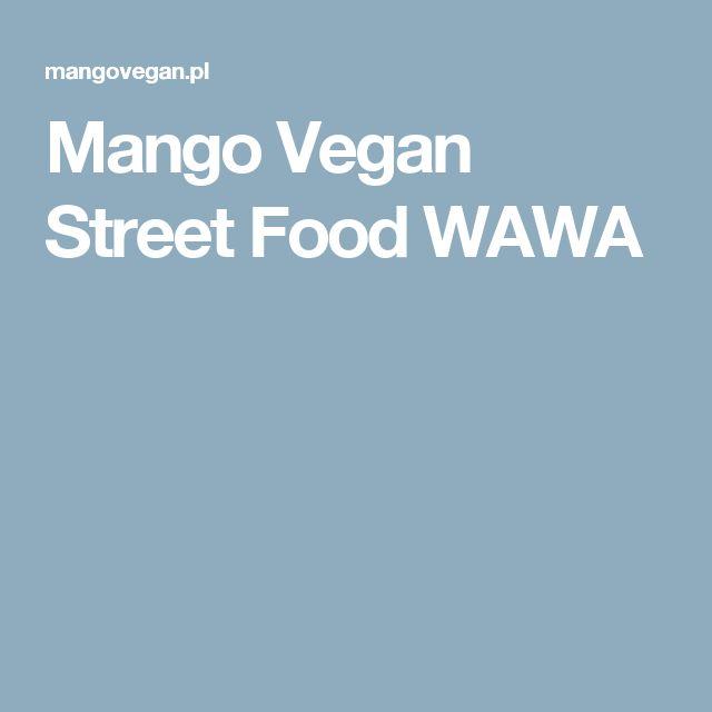 Mango Vegan Street Food WAWA