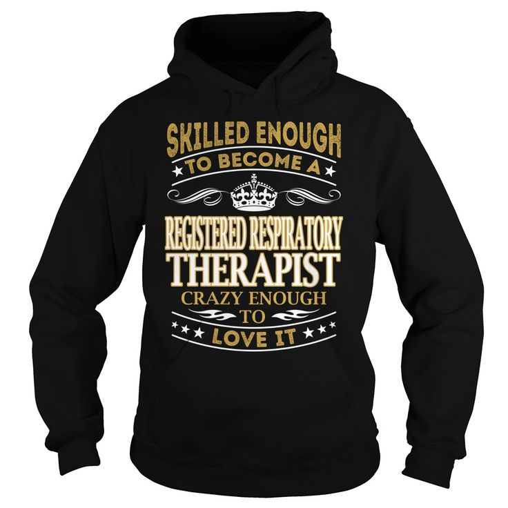 Registered Respiratory Therapist - Crazy Enough To Love It - Job Shirt #gift #ideas #Popular #Everything #Videos #Shop #Animals #pets #Architecture #Art #Cars #motorcycles #Celebrities #DIY #crafts #Design #Education #Entertainment #Food #drink #Gardening #Geek #Hair #beauty #Health #fitness #History #Holidays #events #Home decor #Humor #Illustrations #posters #Kids #parenting #Men #Outdoors #Photography #Products #Quotes #Science #nature #Sports #Tattoos #Technology #Travel #Weddings #Women