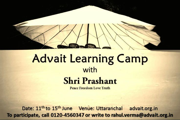 Advait Learning Camp with Shri Prashant. Date: 11th to 15th June Venue: Uttaranchal  To participate, call 0120-4560347 or write to rahul.verma@advait.org.in #ShriPrashant #Advait #love #peace #truth #freedom Read at:- prashantadvait.com Watch at:- www.youtube.com/c/ShriPrashant Website:- www.advait.org.in Facebook:- www.facebook.com/prashant.advait LinkedIn:- www.linkedin.com/in/prashantadvait Twitter:- https://twitter.com/Prashant_Advait