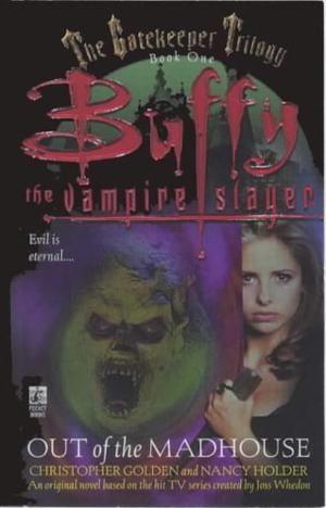 """""""Out of the Madhouse (The Gatekeeper Trilogy #1) (Buffy the Vampire Slayer)"""" av Christopher Golden"""