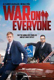War on Everyone (2016) Stars: Theo James, Alexander Skarsgård, Tessa Thompson, Paul Reiser, Michael Peña,Corinne Fox, Keith Jardine