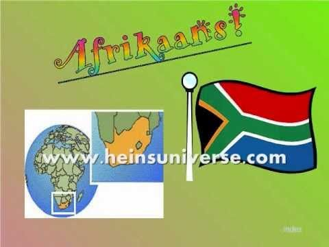 Learn to speak Afrikaans 1 : Basic Phrases. A very nice video to teach you some basic Afrikaans words and phrases, spoken in South Africa. It is related to Dutch and is very easy to learn!
