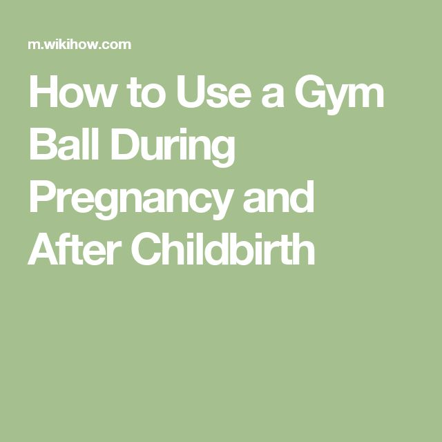 8 best pregnancy images on pinterest pregnancy exercises and health how to use a gym ball during pregnancy and after childbirth fandeluxe Images