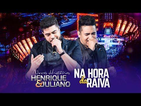 Henrique e Juliano - NA HORA DA RAIVA - DVD Novas Histórias - Ao vivo em Recife - YouTube
