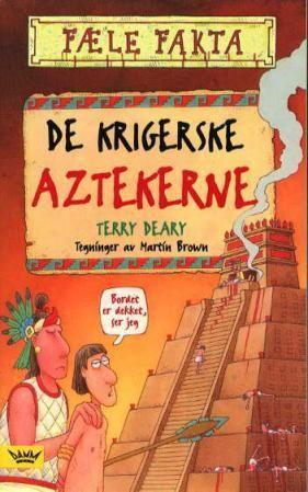 """""""De krigerske aztekerne"""" av Terry Deary"""