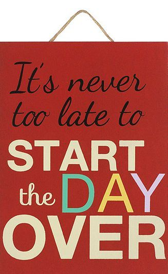 It's Never too Late to Start the Day Over #quote #wall #art
