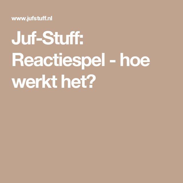 Juf-Stuff: Reactiespel - hoe werkt het?
