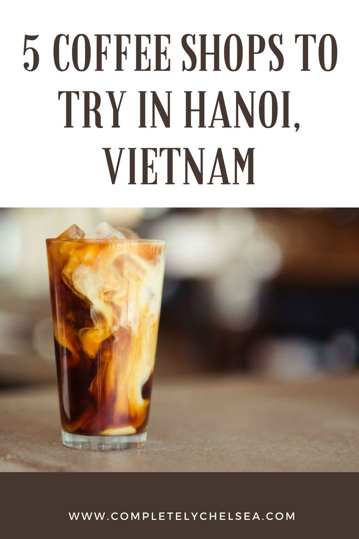 5 Coffee shops to try in Hanoi, Vietnam. Find some amazing coffee in Hanoi! Check out the blog at www.completelychelsea.com #hanoi #hanoicoffee #travelling #travelblog #vietnam #coffeeshops #vietnamesecoffee #vietnamcoffee #vietnamesecoffee