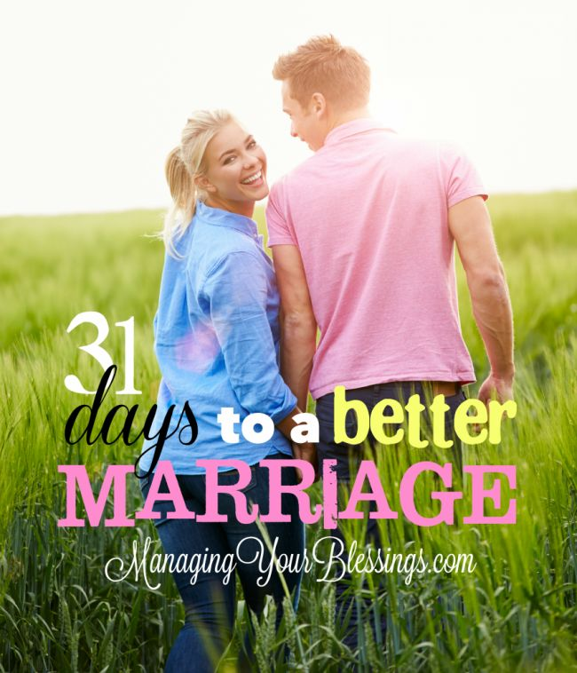 31 Days to a Better Marriage Series {2014} :: Come on a journey with 31 wives who are committed to living and learning how to create and enjoy a better marriage! :: ManagingYourBlessings.com