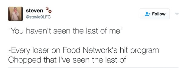 When you realize this cruel reality: | 17 Food Network Tweets That Are Deliciously Funny
