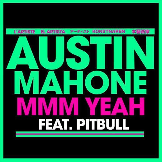 Austin Mahone feat. Pitbull - Mmm Yeah  http://www.emonden.co/austin-mahone-feat-pitbull-mmm-yeah
