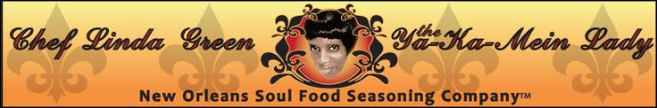 Ms Linda Green - The Yakamein Lady - New Orleans Soul Food - New Orleans Catering - Catering Menu