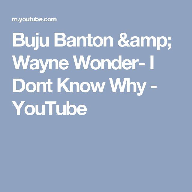 Buju Banton & Wayne Wonder- I Dont Know Why - YouTube