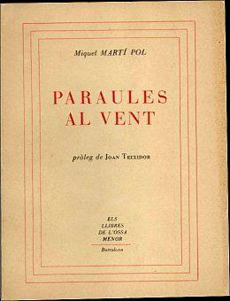 Primer poemari de Miquel Martí I Pol, 1054. Guanyador del premi Ossa Menor.