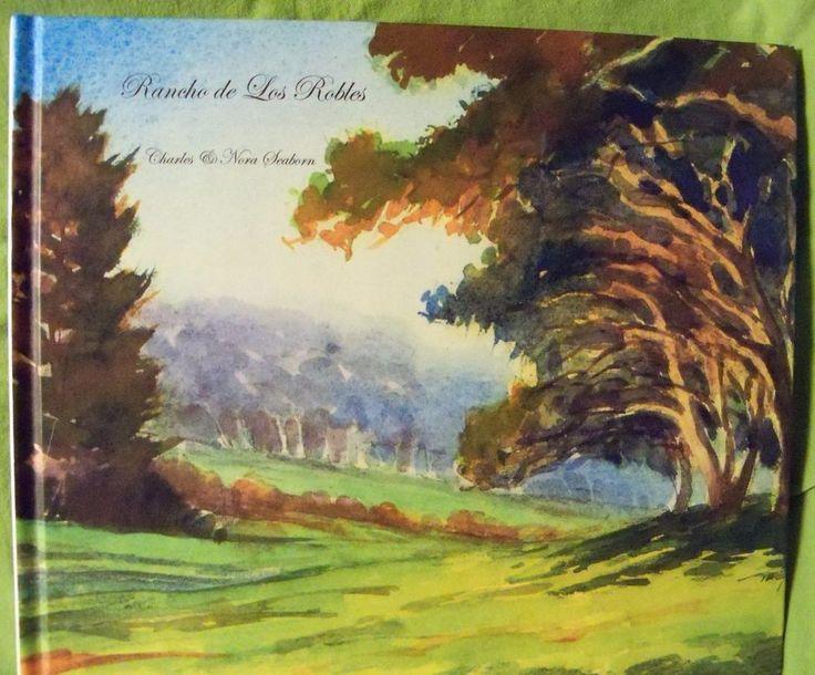 Rancho de Los Robles 2009 by Charles and Nora Seaborn ~ Santa Lucia Preserve
