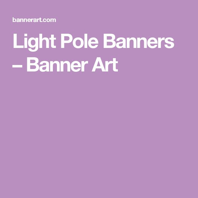 Light Pole Banners – Banner Art