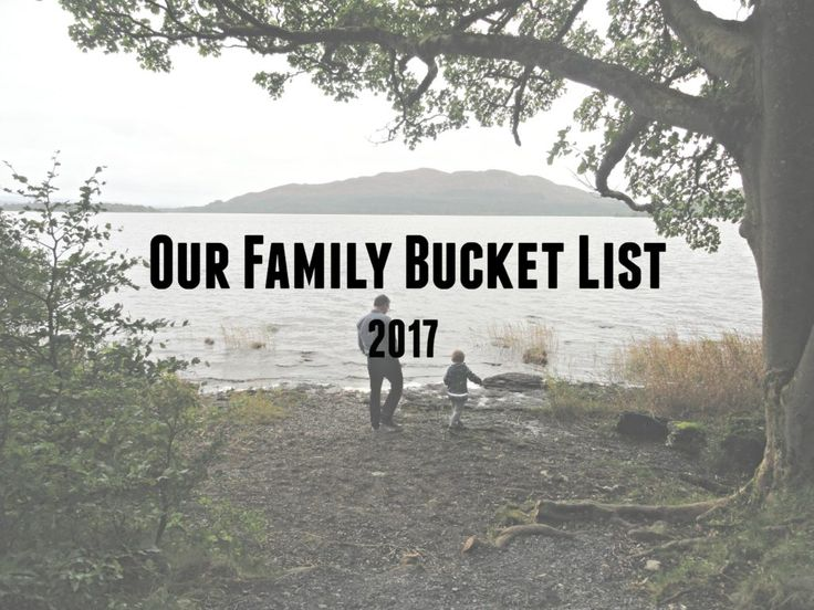 Our Family Bucket List 2017