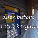 Il distributore di sigarette che parla bergamasco…