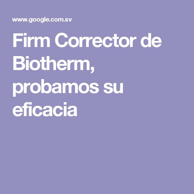 Firm Corrector de Biotherm, probamos su eficacia