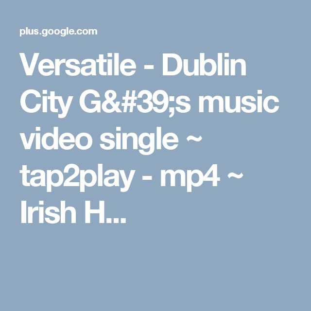 Versatile - Dublin City G's music video single ~ tap2play - mp4 ~ Irish H...
