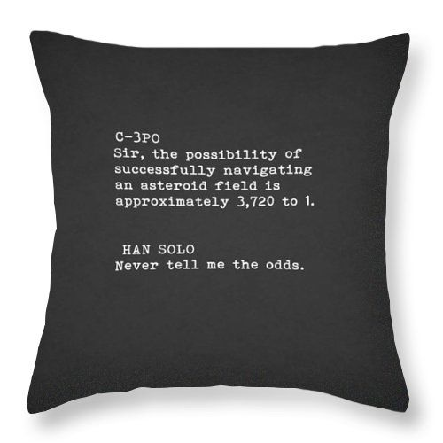 """Never Tell Me The Odds Throw Pillow for Sale by Mark Rogan - 26"""" x 26"""""""
