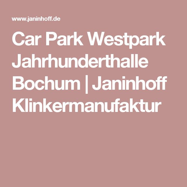 Car Park Westpark Jahrhunderthalle Bochum | Janinhoff Klinkermanufaktur