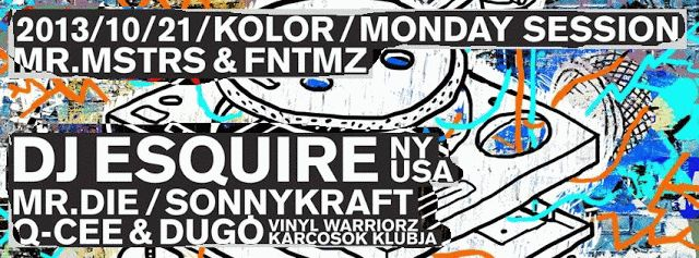 MONDAY SESSION - DJ ESQUIRE // KOLOR [OKT. 21] | Budapesti éjszaka