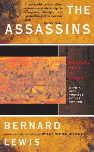 Bestseller Books Online The Assassins Bernard Lewis $10.24  - http://www.ebooknetworking.net/books_detail-0465004989.html