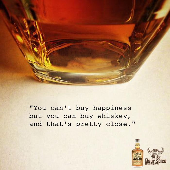 You Cant Buy Happiness But You Can Buy Whiskey And Thats