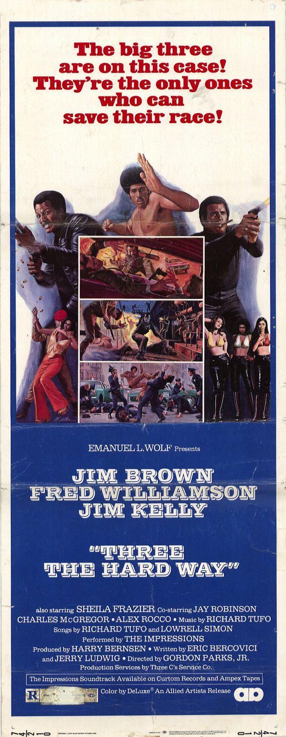 Three the Hard Way (1974) Stars: Jim Brown, Fred Williamson, Jim Kelly, Sheila Frazier, Alex Rocco ~ Director: Gordon Parks Jr.
