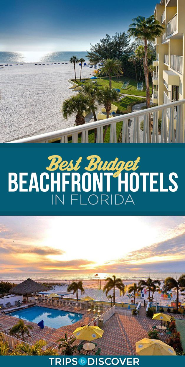 12 Florida Beachfront Hotels That Will Blow Your Mind Not Your Budget Florida Hotels Florida Vacation Spots Beachfront Hotels