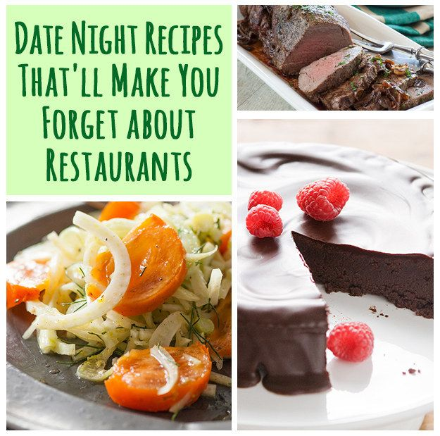 15 Date Night Recipes That'll Make You Forget About Restaurants