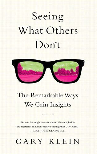 Seeing What Others Don't: The Remarkable Ways We G…