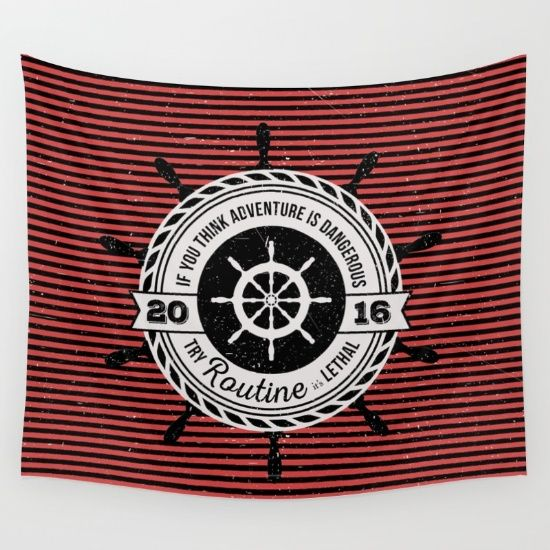 If you think adventure is dangerous try routine, it's lethal: black and red stripes, nautical wall tapestry, custom surface design