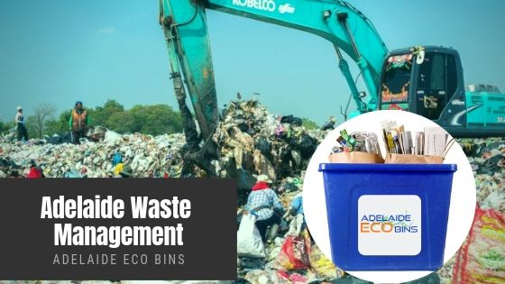 Waste Management Is A Serious Issue Today And You Should Hire Professionals Like Adelaide Eco Waste Disposal Waste Management Services Waste Management Company