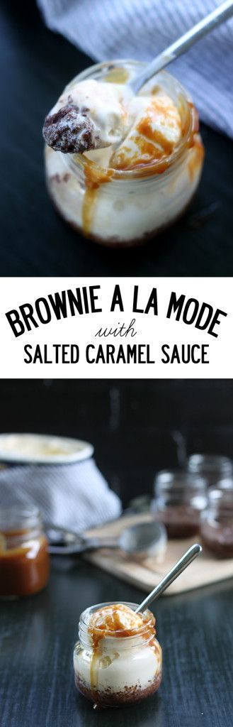 Ooey, gooey and sticky and sweet - Brownie a la mode (in a jar) with salted caramel sauce is sure to be your new favorite dessert recipe!