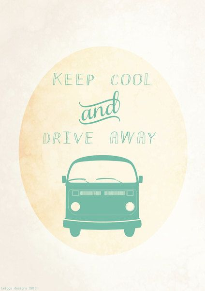 60's VW Bus Inspirational Poster - Keep Cool & Drive Away 8x10 - typography pastel colors, modern art, 50's, vintage, retro. $19,00, via Etsy.