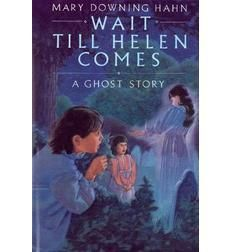 Wait Till Helen Comes by Mary Downing Hahn