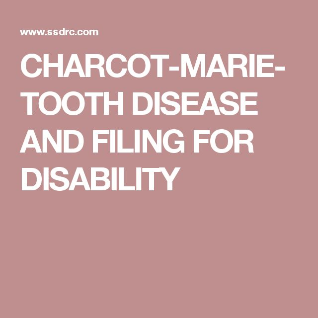 CHARCOT-MARIE-TOOTH DISEASE AND FILING FOR DISABILITY