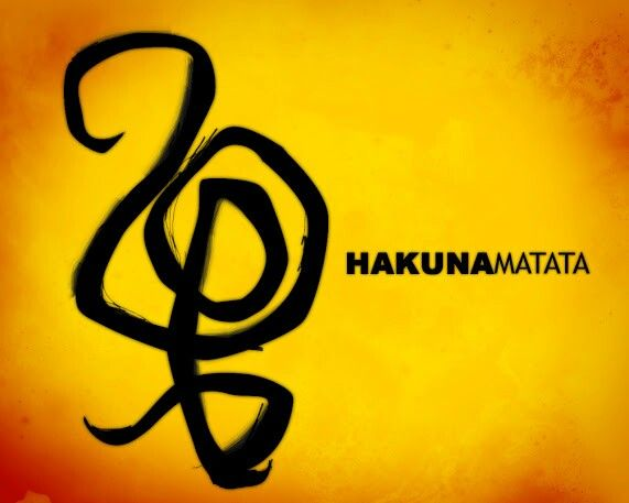 Hakuna Matata. I would get this symbol tattooed. Simple yet has much meaning. Small tattoo of course.